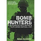 Bomb Hunters: In Afghanistan with Britain's Elite Bomb Disposal Unitby Sean Rayment