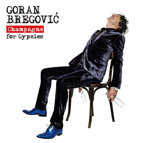 Goran Bregovic – Champagne for Gypsies (2012) [FLAC]
