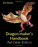 Dragon-Maker's Handbook: Full Color Edition