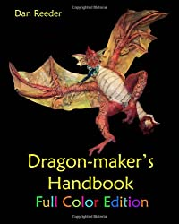 Dragon-Maker's Handbook: Full Color Edition