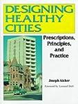 Designing Healthy Cities: Prescriptio...