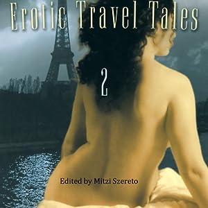 Erotic Travel Tales 2 | [Mitzi Szereto (editor)]