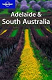Lonely Planet Adelaide & South Australia (Regional Guide)