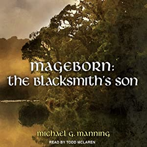 The Blacksmith's Son: Mageborn, Book 1 | [Michael G. Manning]