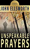 Unspeakable Prayers: A Novel: Holocaust to Present Day (Thaddeus Murfee Series Book 7)