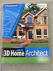 3d home architect deluxe 3 0 user 39 s manual broderbund books Download 3d home architect design deluxe 8