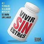Vivir Sin Estrés #3 | Maria Lopéz Mulet