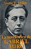 La novelistica de Gabriel Miro (Spanish Edition) (8439939159) by Miller, Yvette E