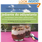 Food to Eat (Polish translation): guided, hopeful and trusted recipes for eating disorder recovery (Polish Edition...