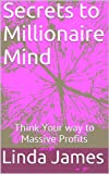 img - for Secrets to Millionaire Mind: Think Your way to Massive Profits book / textbook / text book