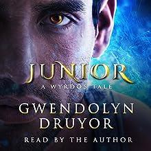 Junior: A Wyrdos Tale, Book 3 Audiobook by Gwendolyn Druyor Narrated by Gwendolyn Druyor