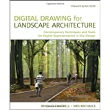 Digital Drawing for Landscape Architecture: Contemporary Techniques and Tools for Digital Representation in Site Design ~ Bradley Cantrell
