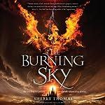 The Burning Sky: The Elemental Trilogy, Book 1 | Sherry Thomas