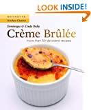 Creme Brulee: More Than 50 Decadent Recipes