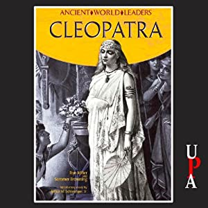 Ancient World Leaders: Cleopatra | [Ron Miller]