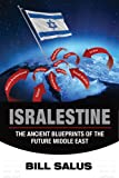 Isralestine, The Ancient Blueprints of the Future Middle East