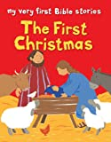 My Very First: The First Christmas (My Very First Bible Stories)