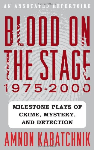 Blood On The Stage, 1975-2000: Milestone Plays Of Crime, Mystery, And Detection front-75372