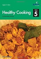 Healthy Cooking for Secondary Schools - Book 5