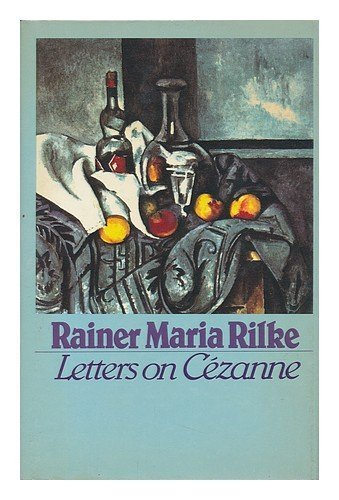 Letters on Cezanne, Rainer Maria Rilke