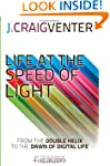 Life at the Speed of Light: From the...