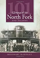 101 Glimpses of the North Fork and Islands (NY)