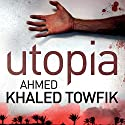 Utopia Audiobook by Ahmed Khaled Towfik Narrated by Neil Shah
