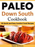 Paleo Down South Cookbook: 50 Quick and Easy Comfort Food Recipes