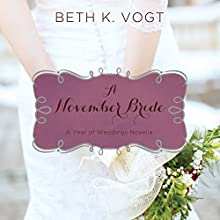 A November Bride (       UNABRIDGED) by Beth Vogt Narrated by Amber Quick