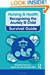 Recognising the Acutely Ill Child (Nu...