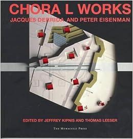 Chora L Works: Jacques Derrida and Peter Eisenman Paperback – May 1