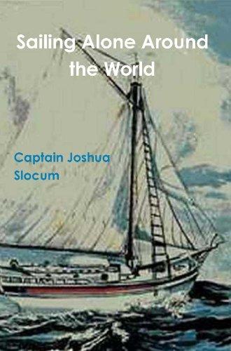 Captain Joshua Slocum - Sailing Alone Around the World (annotated)