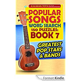 Popular Songs Word Search 150 Puzzles: Book 7: Authored by Kalman Toth M.A. M.PHIL. (English Edition)