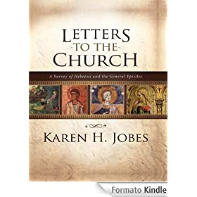 Letters To The Church A Survey Of Hebrews And The General