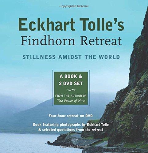 Eckhart Tolle's Findhorn Retreat. Book & 2 DVD-Videos: Finding Stillness Amidst the World
