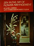 Zen in the Art of Flower Arrangement: An Introduction to the Spirit of the Japanese Art of Flower Arrangement (0710079427) by Gustie L. Herrigel