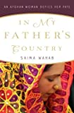 In My Father's Country: An Afghan Woman Defies Her Fate by WAHAB, SAIMA published by Crown (2012)