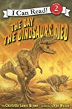 img - for The Day the Dinosaurs Died (I Can Read Book 2) book / textbook / text book