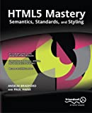 img - for HTML5 Mastery: Semantics, Standards, and Styling book / textbook / text book