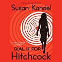 Dial H for Hitchcock: A Cece Caruso Mystery Audiobook by Susan Kandel Narrated by Dina Pearlman