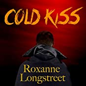 Cold Kiss | Roxanne Longstreet