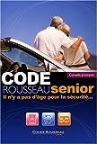 echange, troc Codes Rousseau - Code Rousseau Senior : Il n'y a pas d'âge pour la sécurité