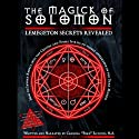 The Magick of Solomon: Lemegeton Secrets Revealed (       UNABRIDGED) by Poke Runyon Narrated by Poke Runyon