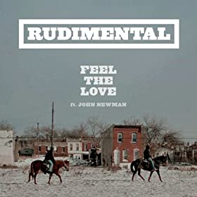 Feel The Love (feat. John Newman) (Rudimental VIP)