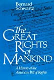 The  Great Rights of Mankind: A History of the American Bill of Rights (0945612281) by Bernard Schwartz
