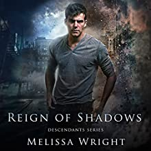 Reign of Shadows: Descendants Series, Book 3 (       UNABRIDGED) by Melissa Wright Narrated by Khristine Hvam