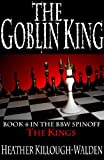 The Goblin King (The Kings)