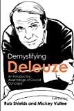 img - for Demystifying Deleuze: An Introductory Assemblage of Crucial Concepts book / textbook / text book