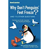 Why Don't Penguins' Feet Freeze?: And 114 Other Questionsby New Scientist