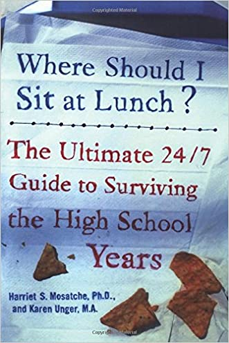 Where Should I Sit at Lunch? The Ultimate 24/7 Guide to Surviving the High School Years
